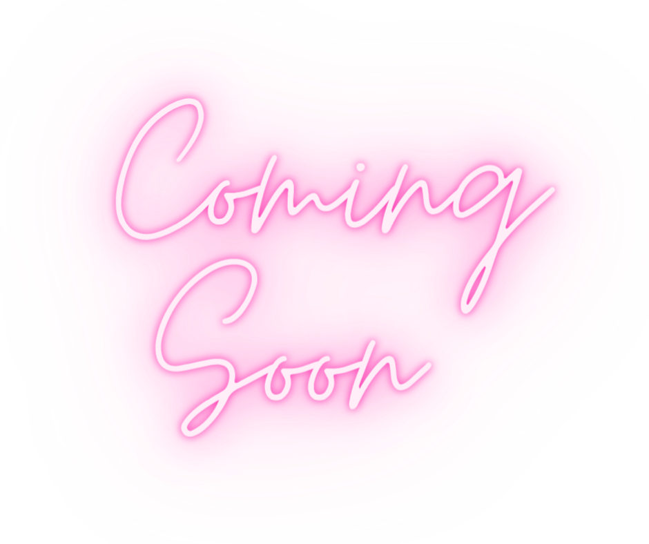 Pink neon text stating coming soon