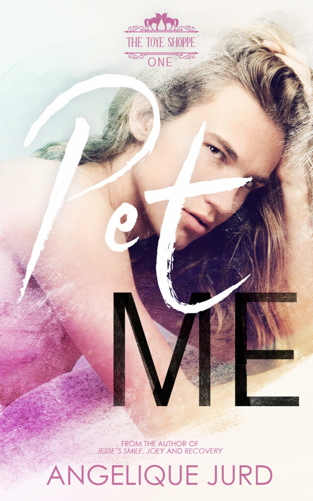 Cover of Pet Me(The Toye Shoppe 1)by Angelique Jurd
